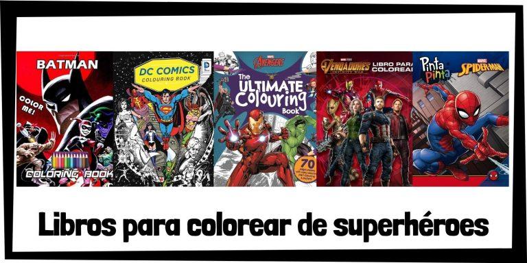 Guia de Libros para colorear de superheroes de Marvel y DC Los mejores libros de colorear de superheroes HOME