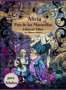 Libro para colorear de Alicia en el Pais de las Maravillas para colorear de 11 paginas Los mejores libros para colorear de Alicia en el pais de las Maravillas