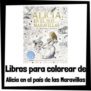 Lee más sobre el artículo Libros para colorear de Alicia en el país de las Maravillas