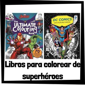 Libros para colorear de superheroes de Marvel y DC Los mejores libros de colorear de superheroes