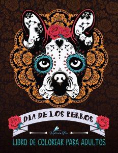 Libro Para Colorear De Día De Los Perros De 72 Páginas 2 – Los Mejores Libros Para Colorear De Perros Y Animales
