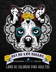 Libro Para Colorear De Día De Los Perros De 72 Páginas – Los Mejores Libros Para Colorear De Perros Y Animales