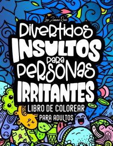 Libro para colorear de Divertidos Insultos Para Personas Irritantes de 35 paginas Los mejores libros para colorear de frases para adultos de risas