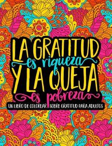 Libro para colorear de La gratitud es riqueza y la queja es pobreza de 35 paginas Los mejores libros para colorear de frases para adultos