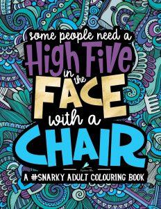 Libro para colorear de Some People Need a High Five In the Face With a Chair de 35 paginas Los mejores libros para colorear de frases para adultos