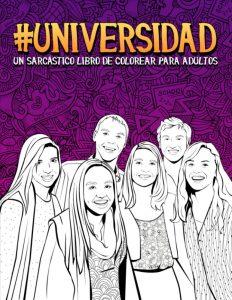 Libro para colorear de Universidad Un sarcastico libro de colorear para adultos Los mejores libros para colorear de Vida de para adultos