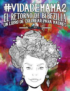 Libro para colorear de Vida de mama 2 El retorno de Bebezilla Los mejores libros para colorear de Vida de para adultos