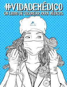 Libro para colorear de Vida de medico Un sarcastico libro de colorear para adultos Los mejores libros para colorear de Vida de para adultos