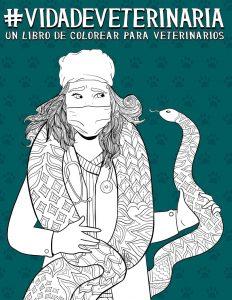 Libro para colorear de Vida de veterinaria Un sarcastico libro de colorear para adultos Los mejores libros para colorear de Vida de para adultos