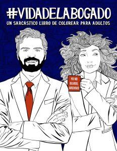 Libro para colorear de Vida del abogado Un sarcastico libro de colorear para adultos Los mejores libros para colorear de Vida de para adultos
