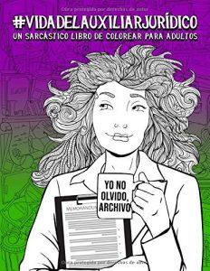 Libro para colorear de Vida del auxiliar juridico Un sarcastico libro de colorear para adultos Los mejores libros para colorear de Vida de para adultos