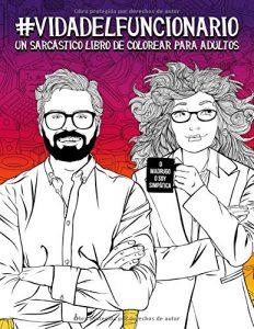 Libro para colorear de Vida del funcionario Un sarcastico libro de colorear para adultos Los mejores libros para colorear de Vida de para adultos