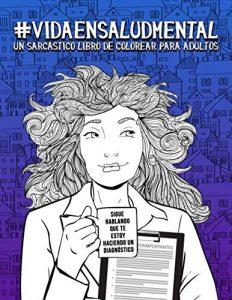 Libro para colorear de Vida en salud mental Un sarcastico libro de colorear para adultos Los mejores libros para colorear de Vida de para adultos