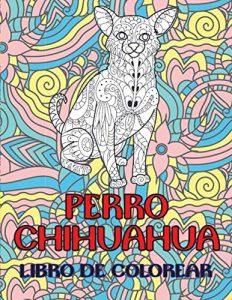 Libro Para Colorear De Chihuahua De 100 Páginas – Los Mejores Libros Para Colorear De Perros Y Animales