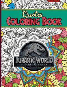 Libro Para Colorear De Frases De Jurassic World De 60 Páginas - Los Mejores Libros Para Colorear De Dinosaurios De Jurassic World Y Jurasssic Park
