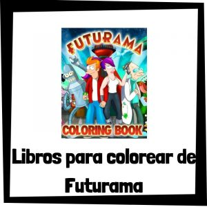 Lee más sobre el artículo Libros para colorear de Futurama