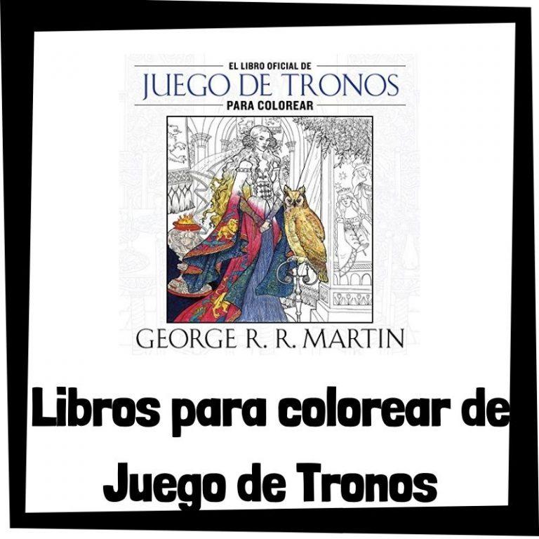 Lee más sobre el artículo Libros para colorear de Juego de Tronos – Game of Thrones