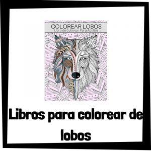 Lee más sobre el artículo Libros para colorear de lobos