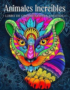 Libro para colorear de animales Increíbles para adultos - Los mejores libros para colorear de animales
